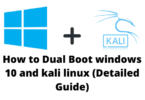 a detailed guide on how you can dual boot windows 10 and kali linux operating system