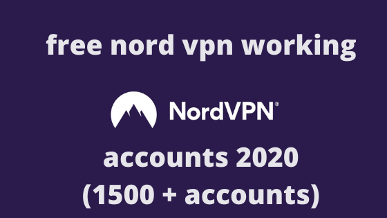 free nord vpn working accounts 2020 (1500 + accounts)