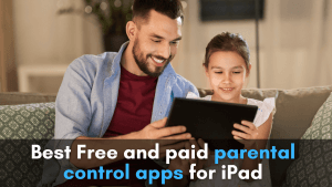 Best Free and paid parental control apps for iPad in 2020
